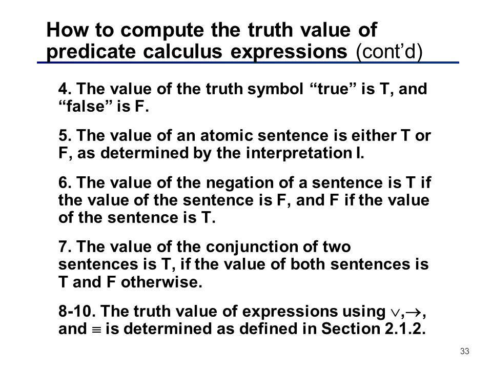 How to compute the truth value of predicate calculus expressions (cont'd)