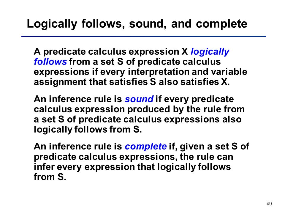 Logically follows, sound, and complete