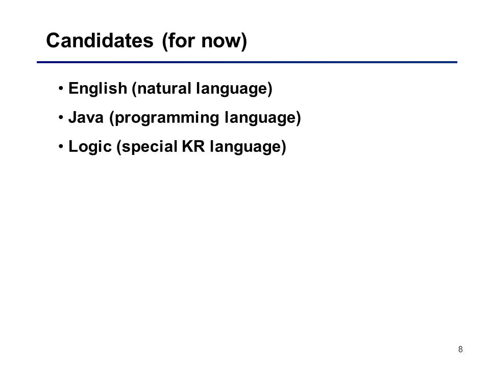 Candidates (for now) English (natural language)