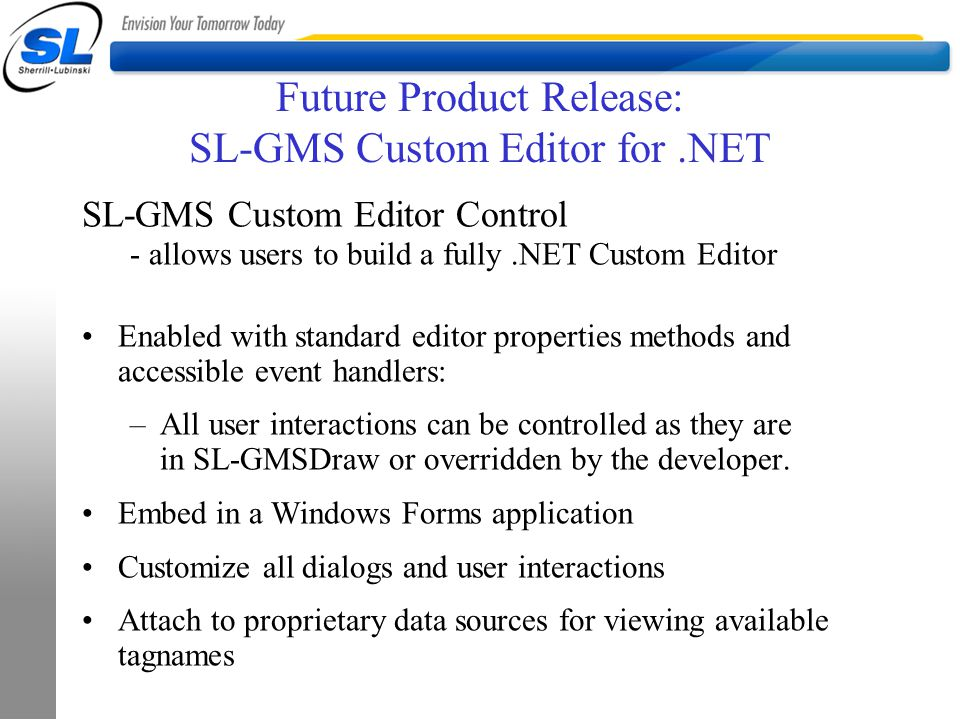 Future Product Release: SL-GMS Custom Editor for .NET