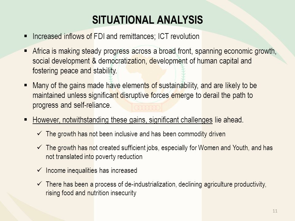 SITUATIONAL ANALYSIS Increased inflows of FDI and remittances; ICT revolution.
