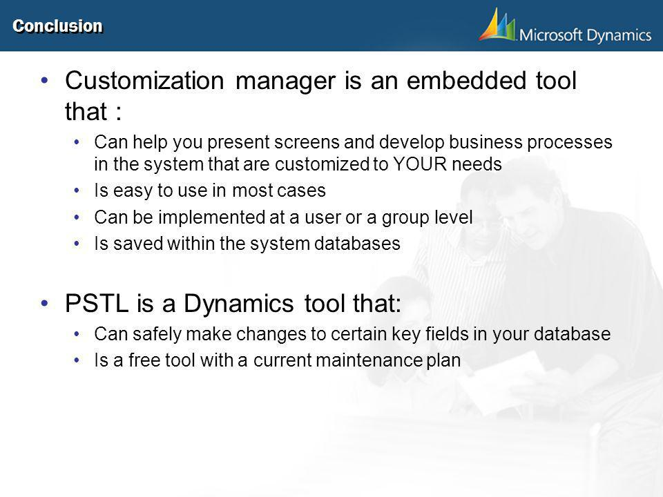 Customization manager is an embedded tool that :