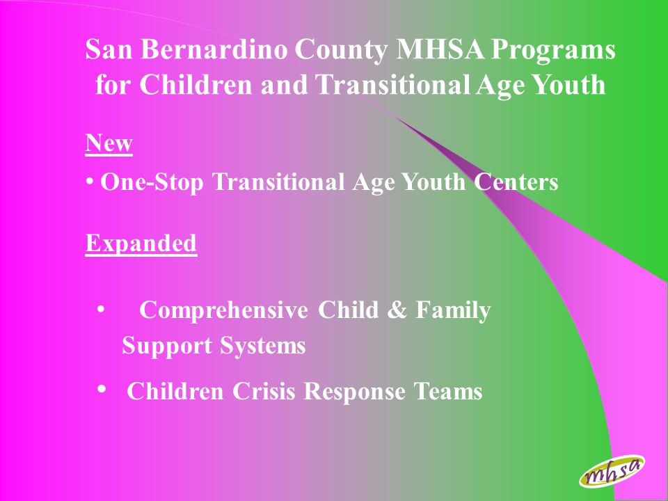San Bernardino County MHSA Programs for Children and Transitional Age Youth