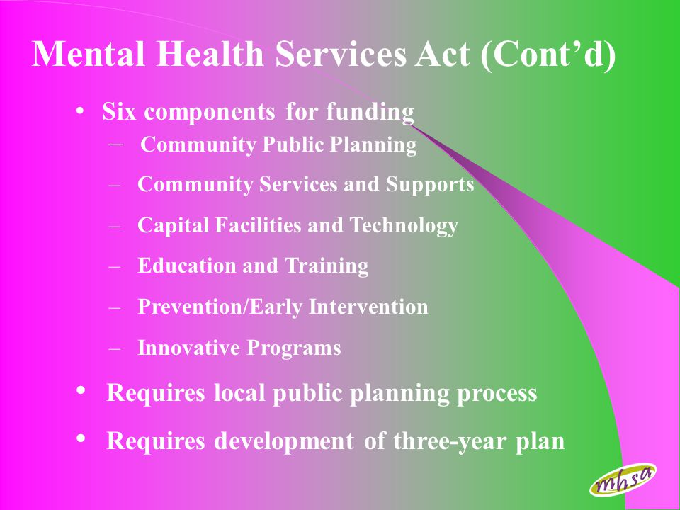 Mental Health Services Act (Cont'd)