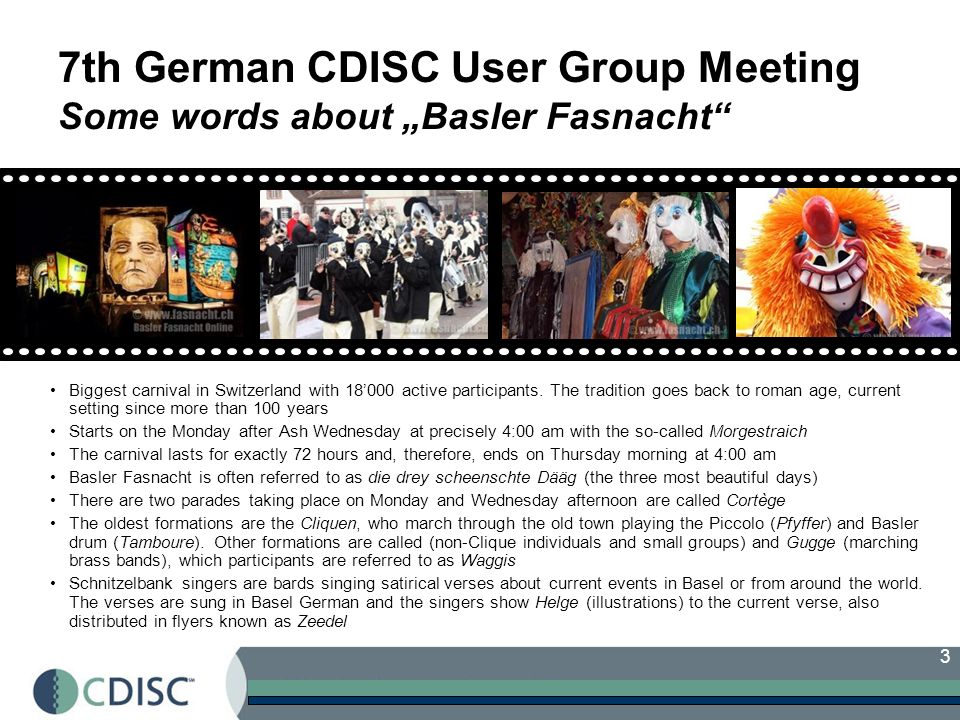 "7th German CDISC User Group Meeting Some words about ""Basler Fasnacht"