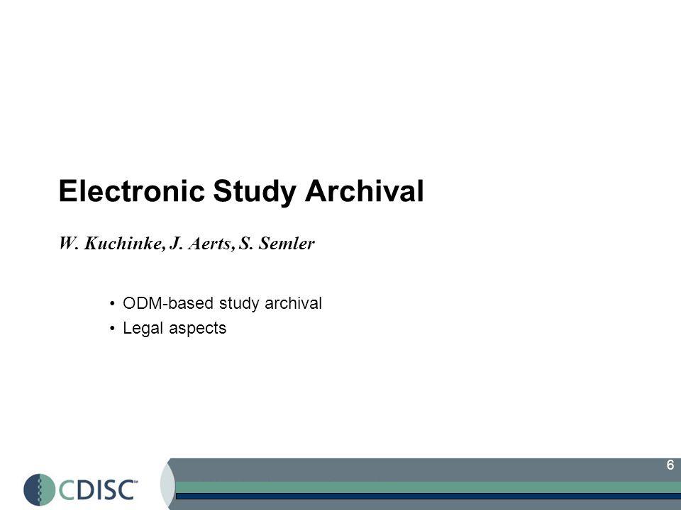Electronic Study Archival W. Kuchinke, J. Aerts, S. Semler