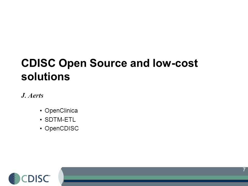 CDISC Open Source and low-cost solutions J. Aerts