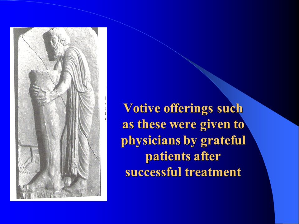 Votive offerings such as these were given to physicians by grateful patients after successful treatment