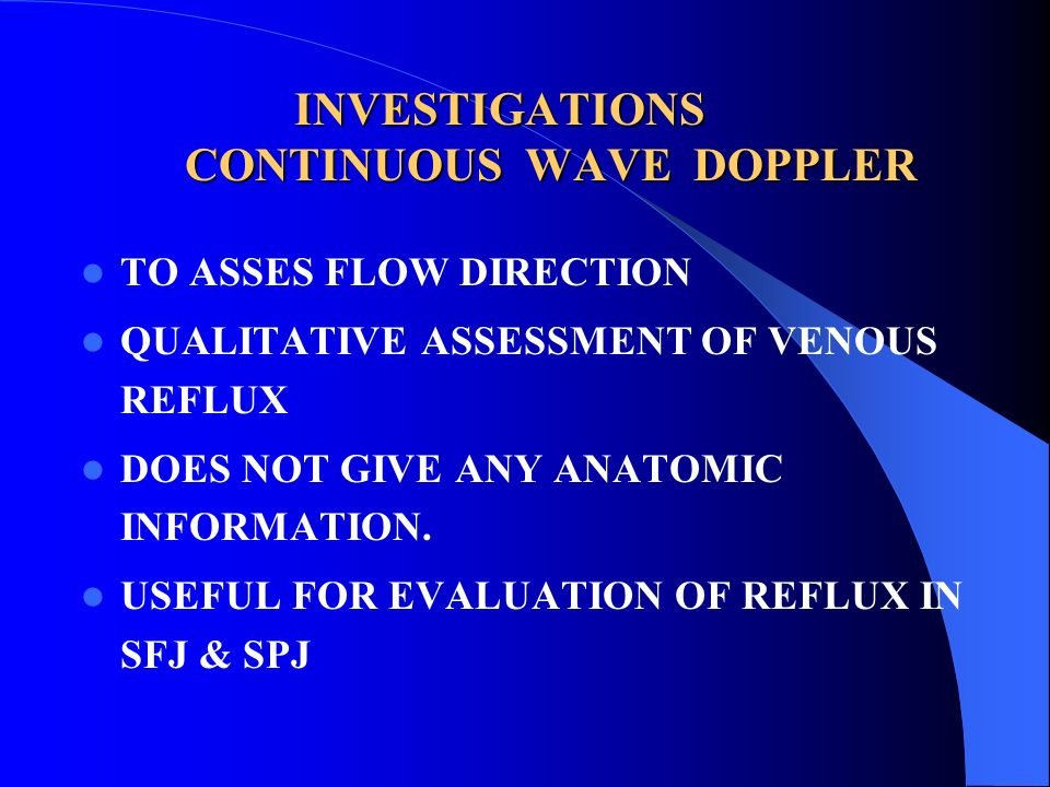 INVESTIGATIONS CONTINUOUS WAVE DOPPLER