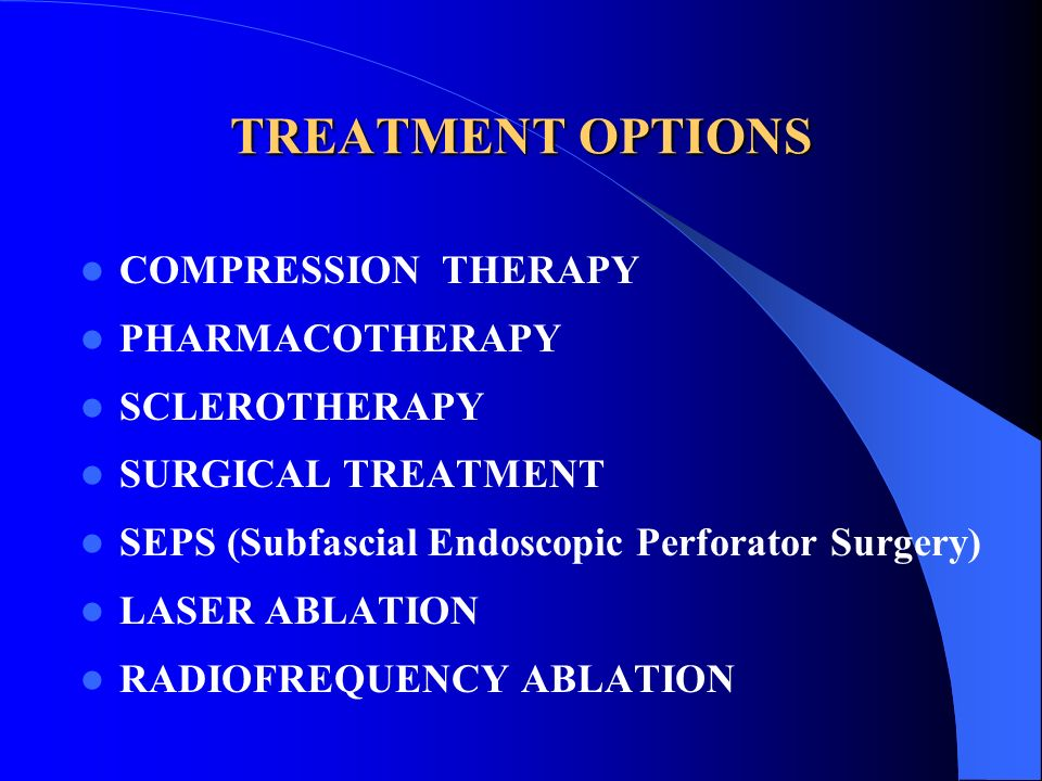TREATMENT OPTIONS COMPRESSION THERAPY PHARMACOTHERAPY SCLEROTHERAPY