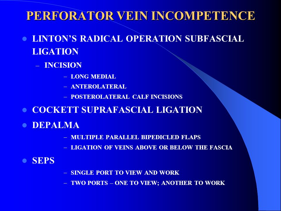 PERFORATOR VEIN INCOMPETENCE