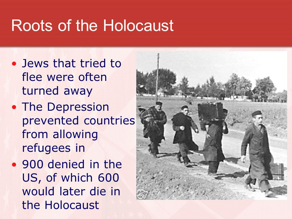 Roots of the Holocaust Jews that tried to flee were often turned away