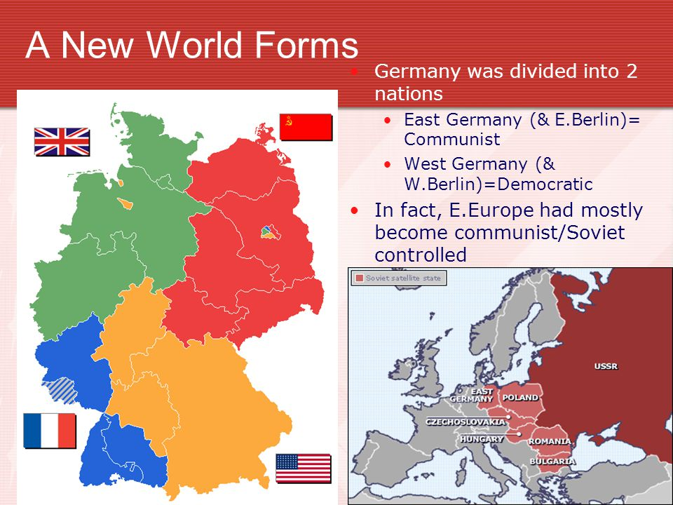 A New World Forms Germany was divided into 2 nations