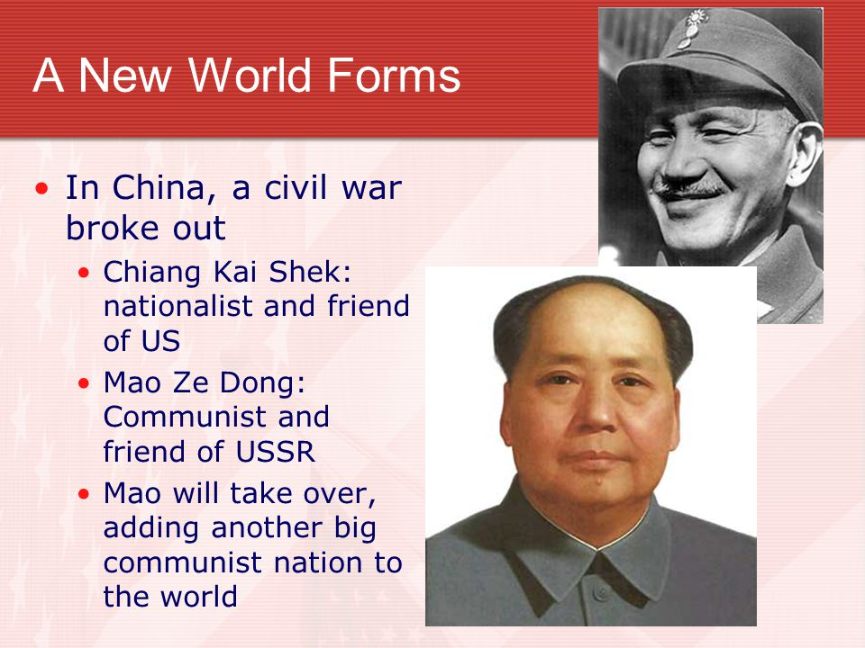 A New World Forms In China, a civil war broke out