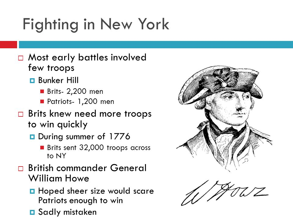 Fighting in New York Most early battles involved few troops