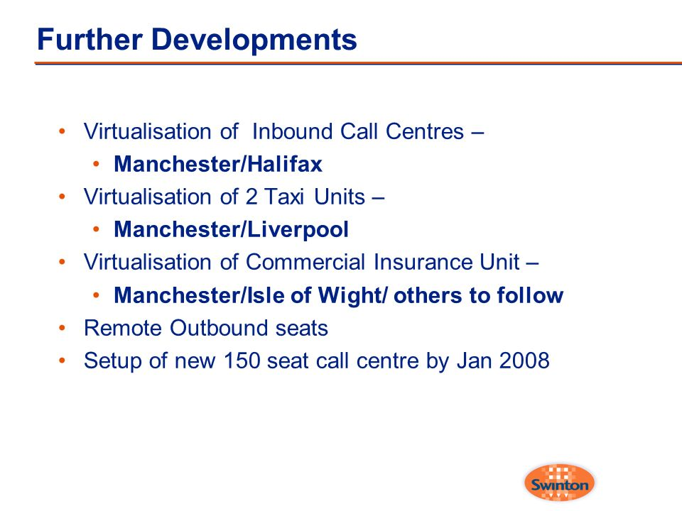 Further Developments Virtualisation of Inbound Call Centres –