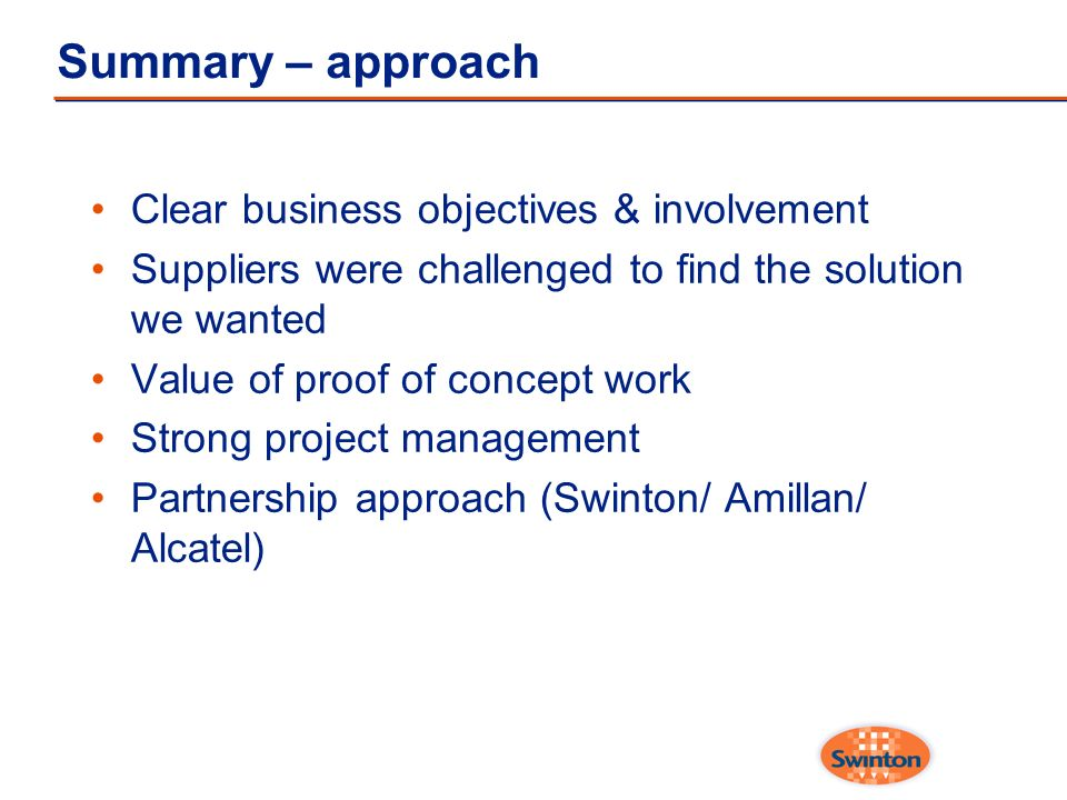 Summary – approach Clear business objectives & involvement