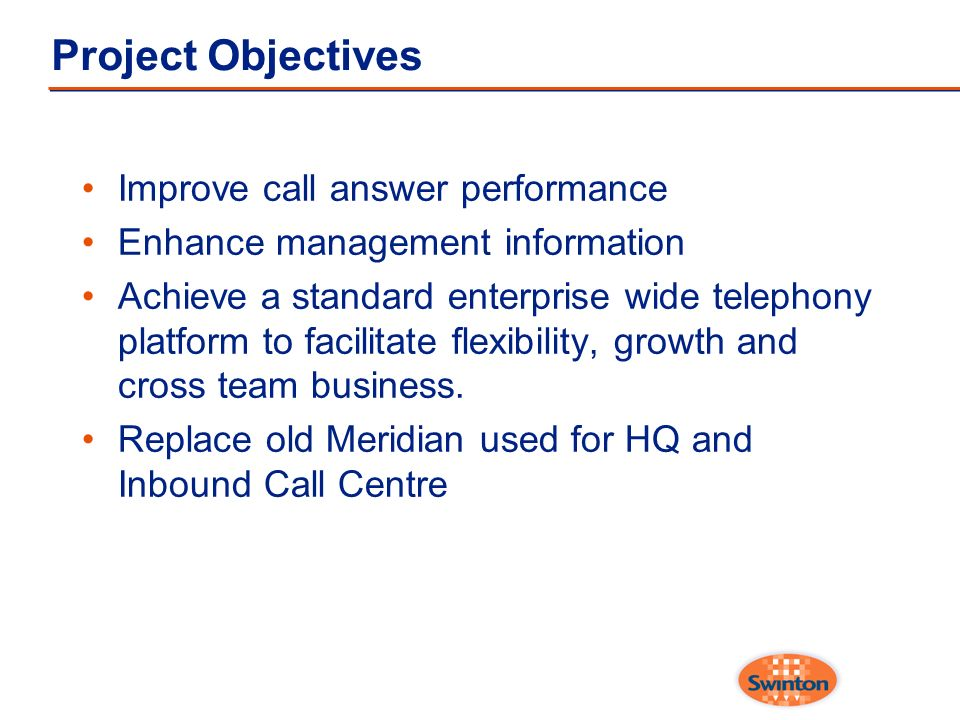 Project Objectives Improve call answer performance
