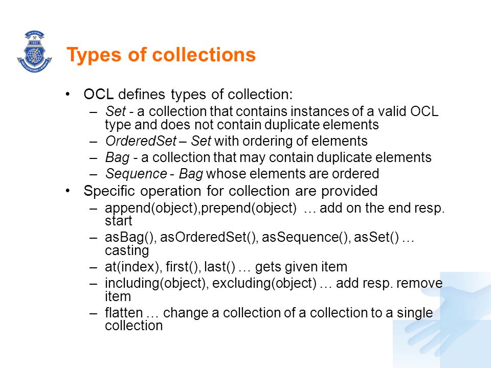 Types of collections OCL defines types of collection: