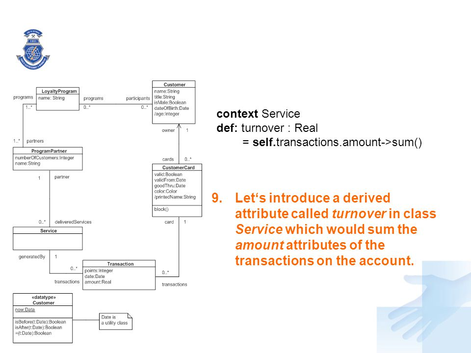 context Service def: turnover : Real. = self.transactions.amount->sum()