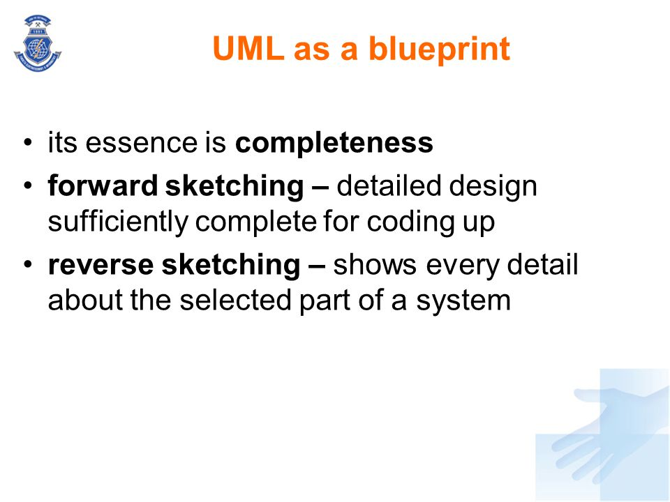 UML as a blueprint its essence is completeness