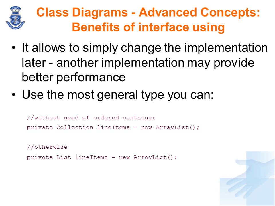 Class Diagrams - Advanced Concepts: Benefits of interface using