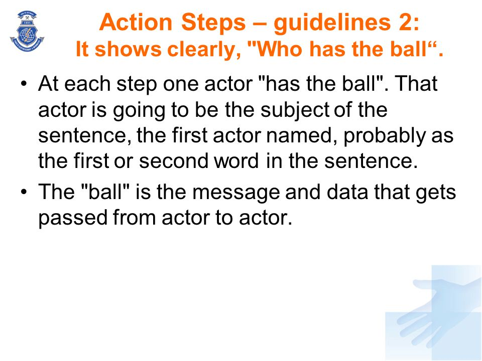 Action Steps – guidelines 2: It shows clearly, Who has the ball .