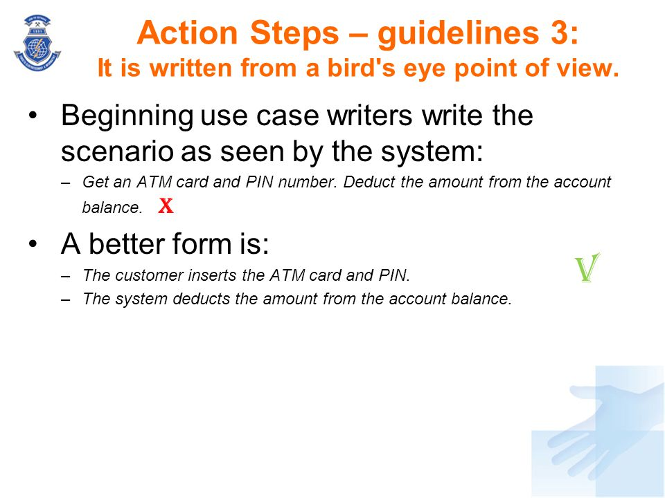 Action Steps – guidelines 3: It is written from a bird s eye point of view.