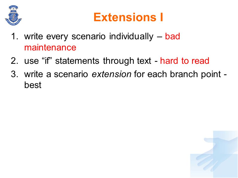 Extensions I write every scenario individually – bad maintenance