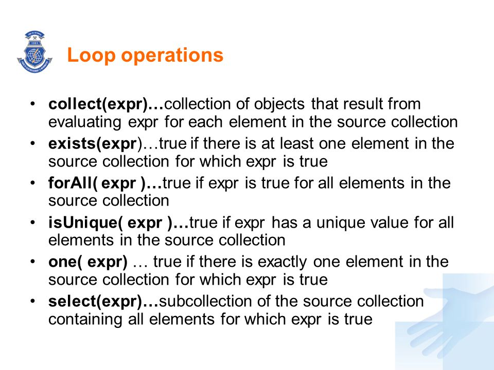 Loop operations collect(expr)…collection of objects that result from evaluating expr for each element in the source collection.