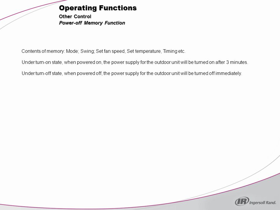 Operating Functions Other Control Power-off Memory Function