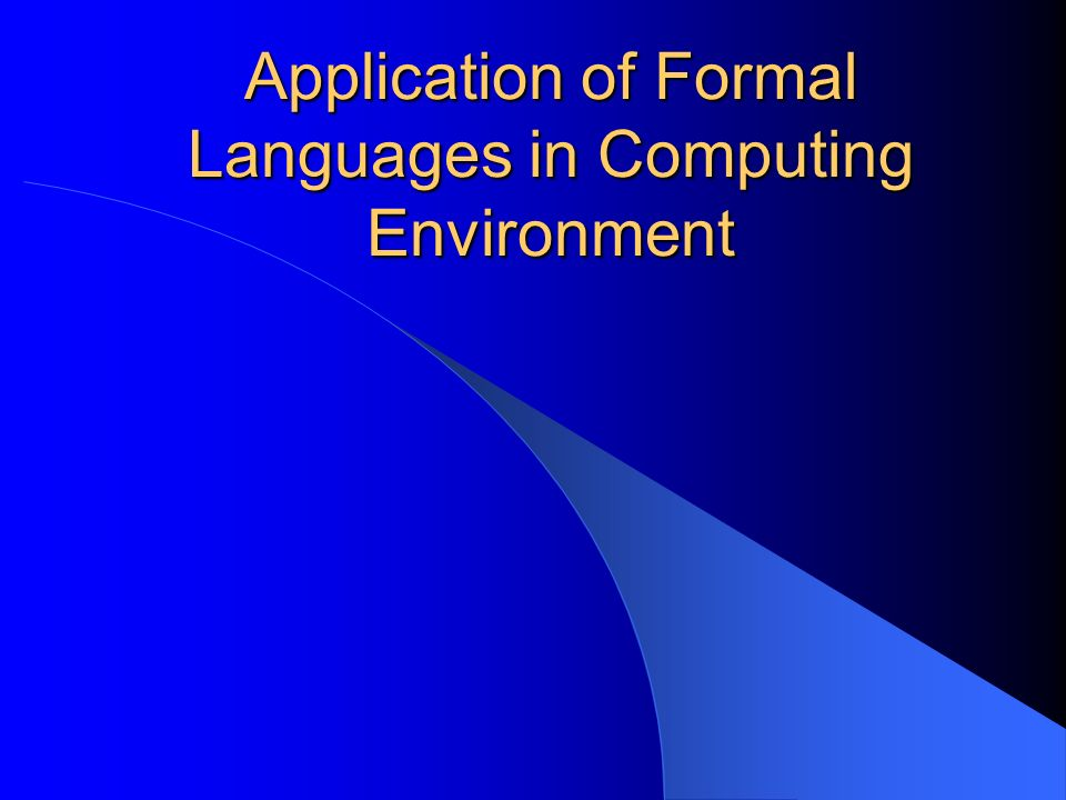 Application of Formal Languages in Computing Environment