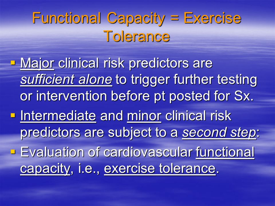 Functional Capacity = Exercise Tolerance