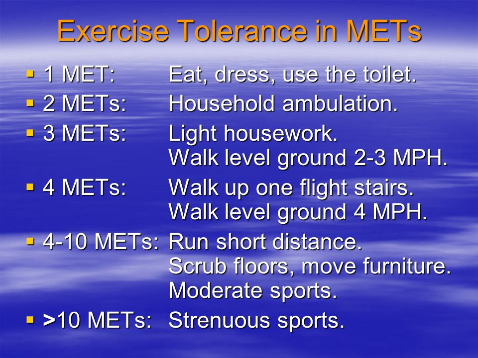 Exercise Tolerance in METs