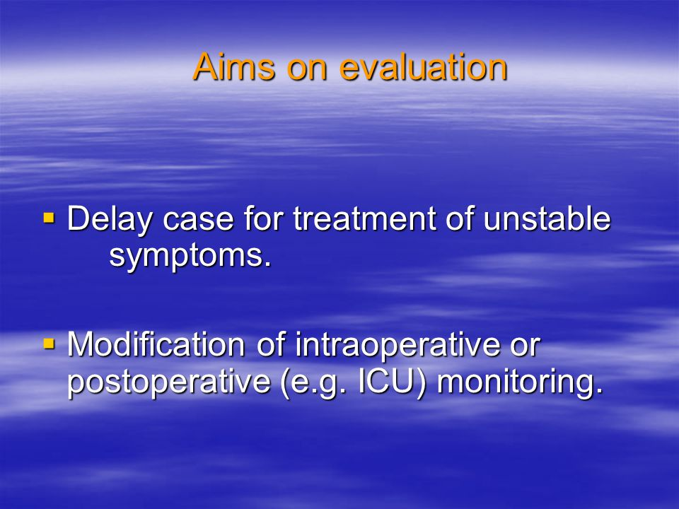Aims on evaluation Delay case for treatment of unstable symptoms.