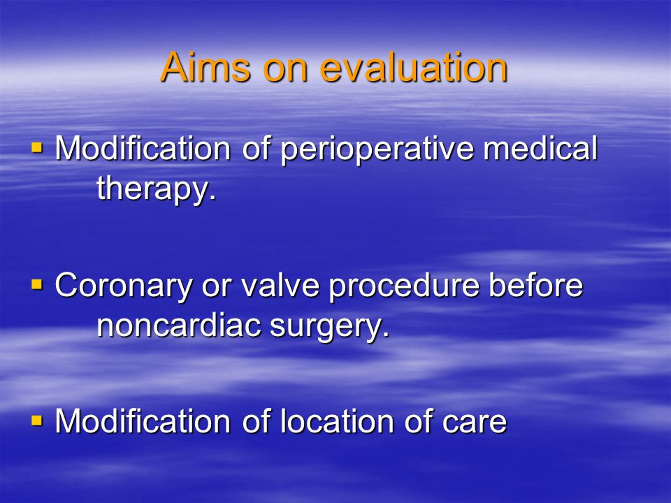 Aims on evaluation Modification of perioperative medical therapy.