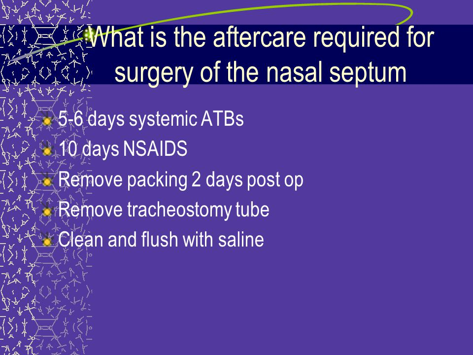 What is the aftercare required for surgery of the nasal septum