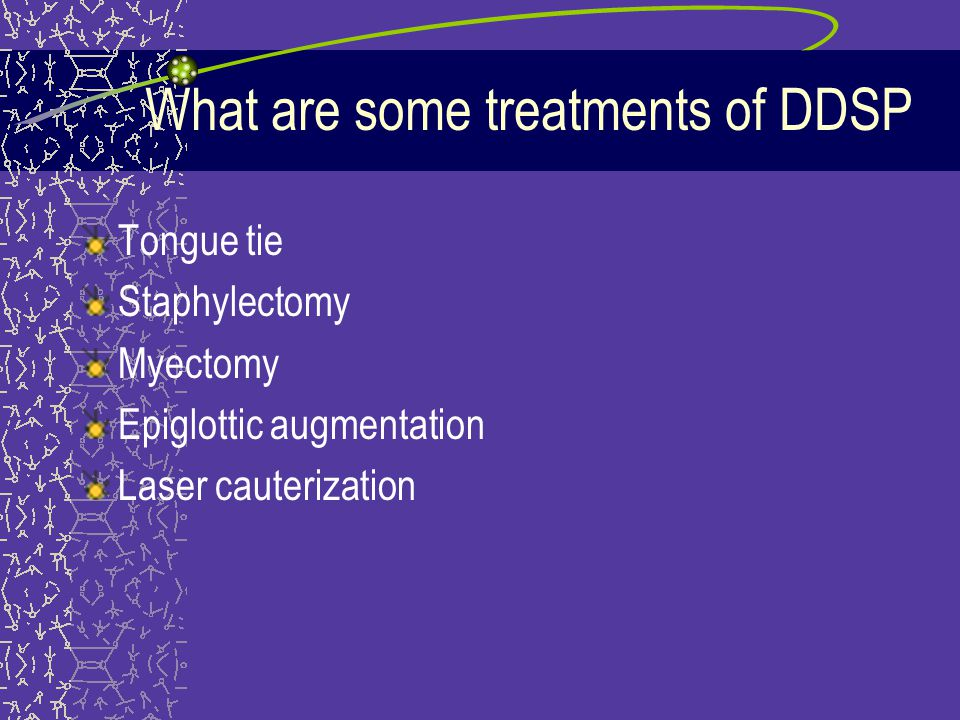 What are some treatments of DDSP