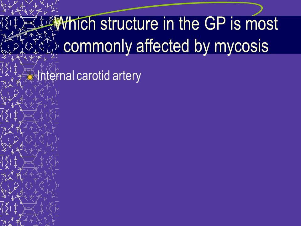 Which structure in the GP is most commonly affected by mycosis