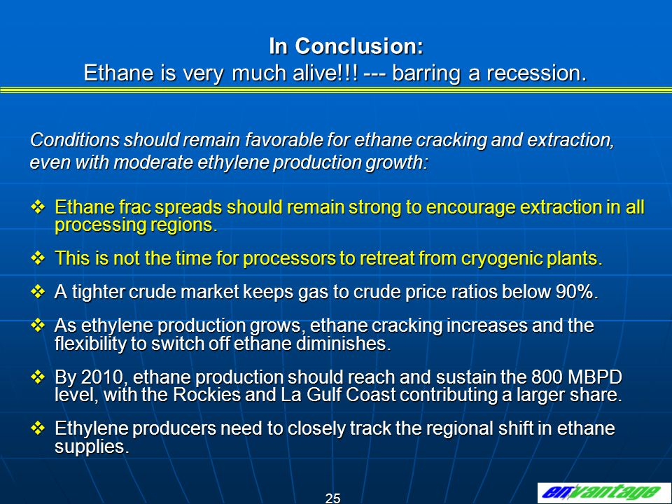 In Conclusion: Ethane is very much alive!!! --- barring a recession.