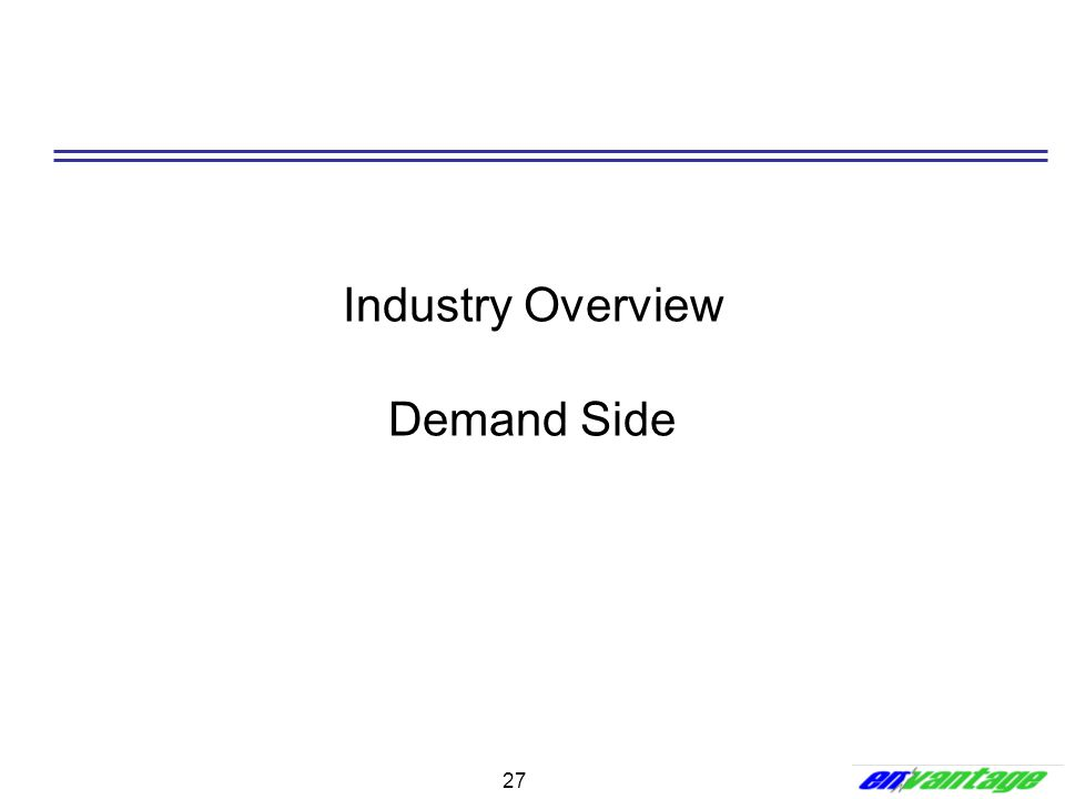 Industry Overview Demand Side