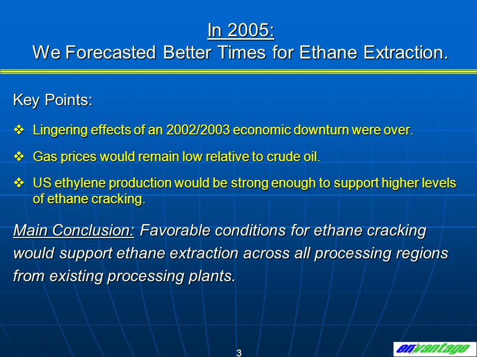 We Forecasted Better Times for Ethane Extraction.
