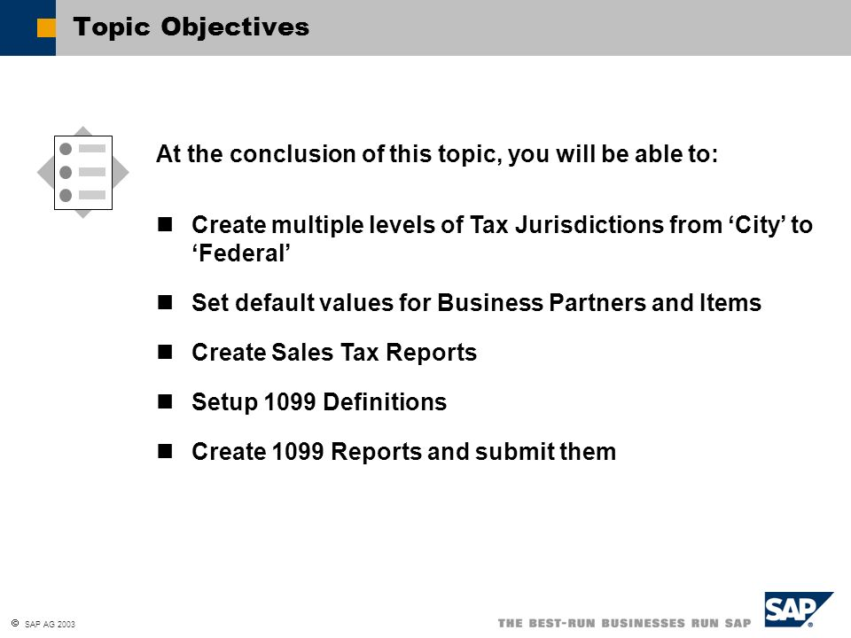 Topic Objectives At the conclusion of this topic, you will be able to: