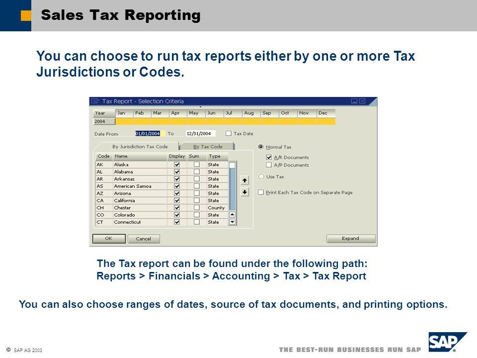 Sales Tax Reporting You can choose to run tax reports either by one or more Tax Jurisdictions or Codes.