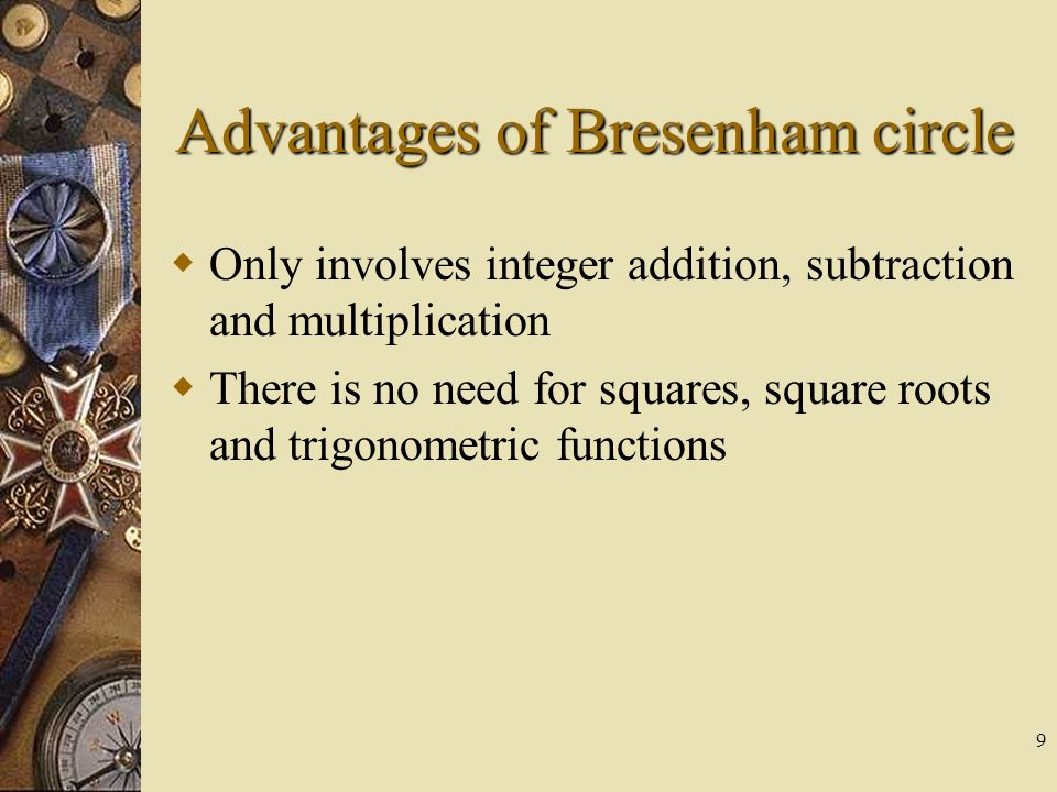 Advantages of Bresenham circle