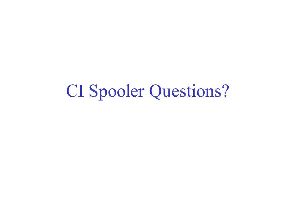 CI Spooler Questions