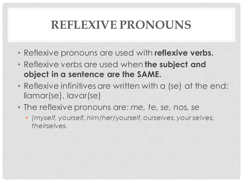 Reflexive Pronouns Reflexive pronouns are used with reflexive verbs.