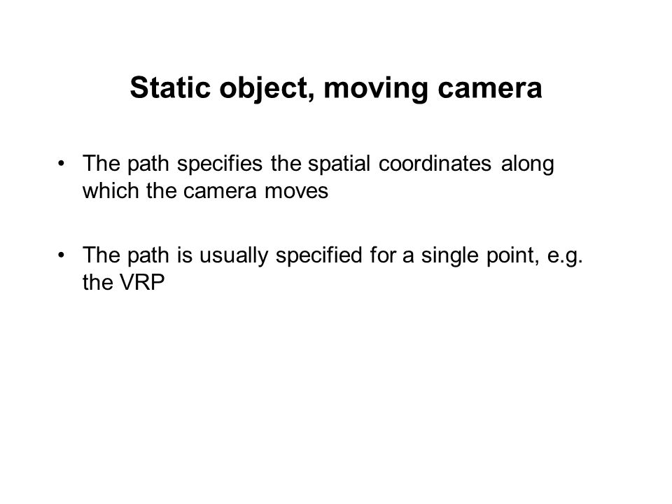 Static object, moving camera