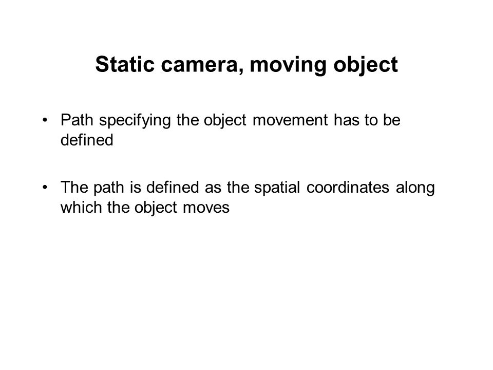 Static camera, moving object