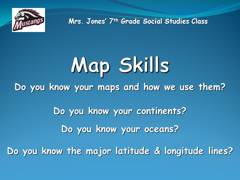 Map Skills Do you know your maps and how we use them